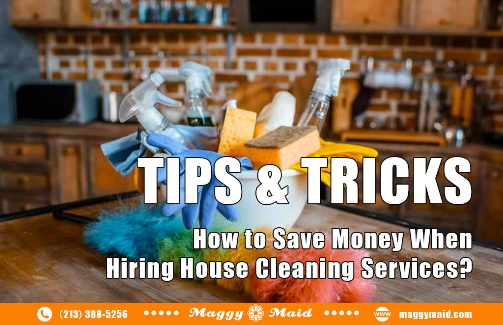 Maggy Maid: How to Save Money When Hiring House Cleaning Services