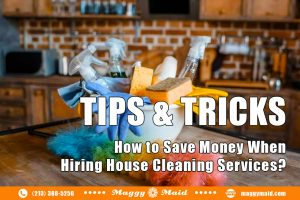 How to Save Money When Hiring Housecleaning Services?