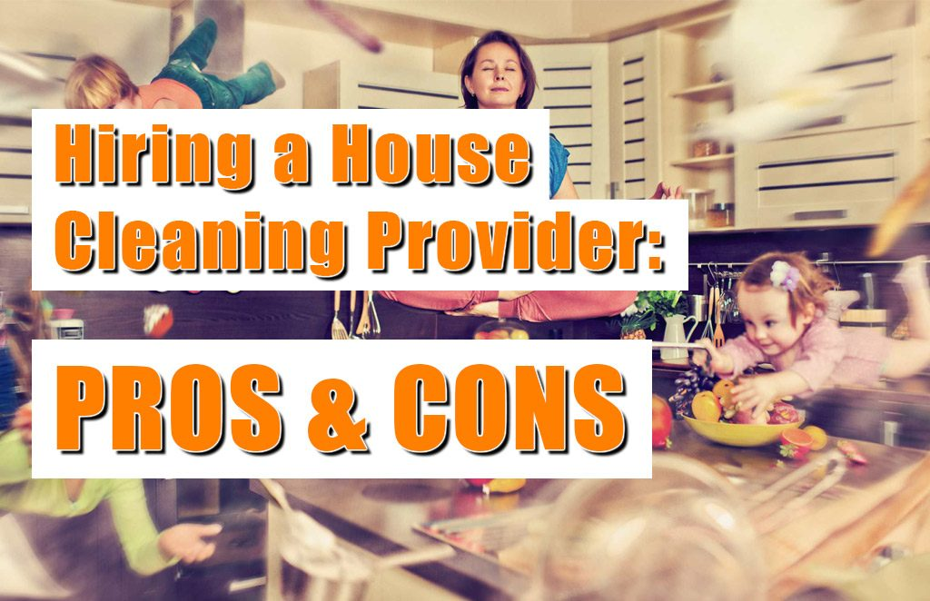 Hiring a House Cleaning / Maid Service Provider: Pros & Cons - Maggy Maid