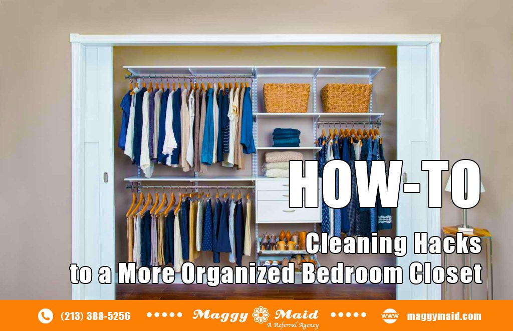 Cleaning Hacks to a More Organized Bedroom Closet