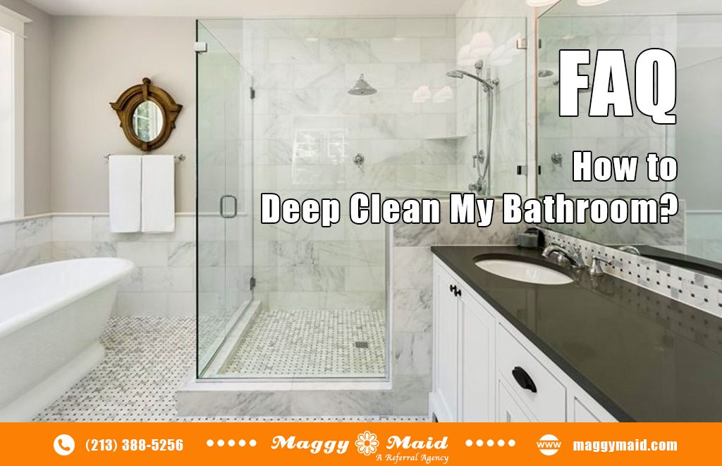 FAQ: How to Deep Clean My Bathroom?