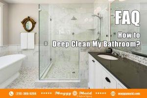 FAQ: How to Deep Clean My Bathroom?