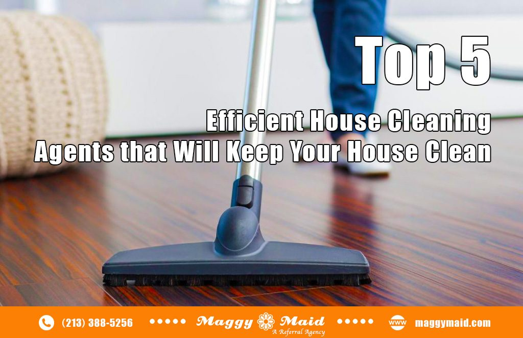 Top 5 House Cleaning Agents that Will Keep Your Home Clean