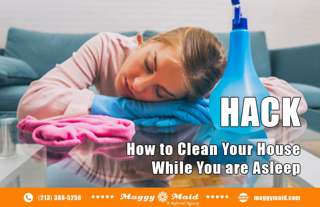 How to Clean Your House While You are Asleep