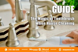 The Magic of Toothbrush When House Cleaning