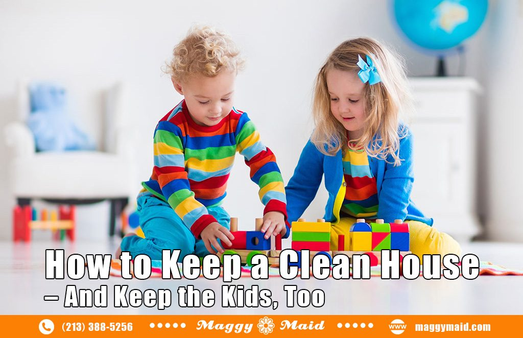 How to Keep a Clean House – And Keep the Kids Too